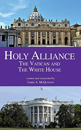 9781517488758: Holy Alliance: The Vatican and The White House