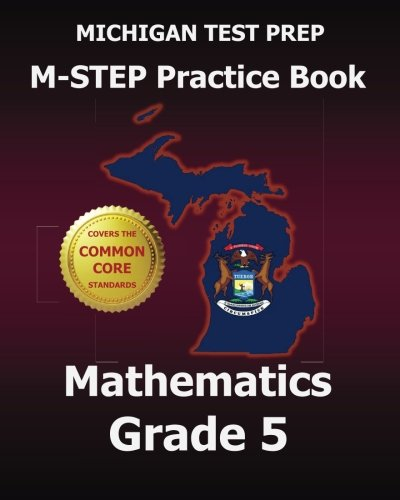 9781517491291: MICHIGAN TEST PREP M-STEP Practice Book Mathematics Grade 5: Covers the Common Core State Standards