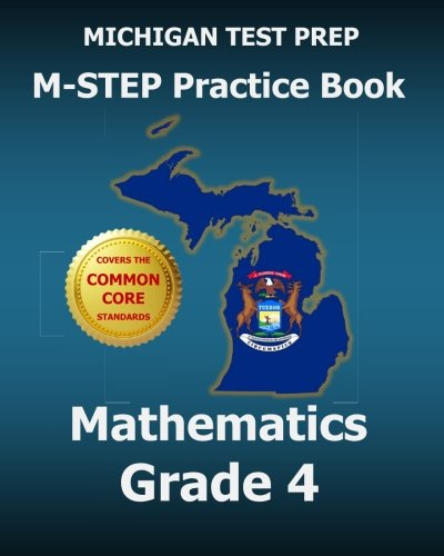 MICHIGAN TEST PREP M-STEP Practice Book Mathematics Grade 4: Covers the Common Core State Standards...