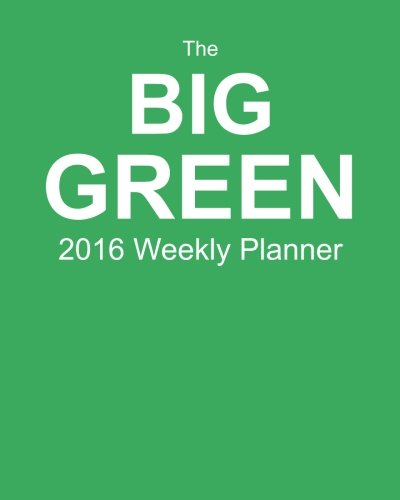 9781517492274: The Big Green 2016 Weekly Planner: Plan Your Year!
