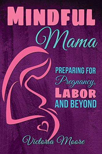 9781517495619: Mindful Mama: Preparing for Pregnancy, Labor