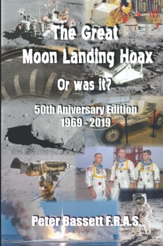The Great Moon Landing Hoax: Or Was: Bassett FRAS, Peter