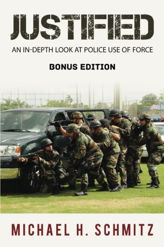 9781517497613: Justified: An In-Depth Look at Police Use of Force; Bonus Edition