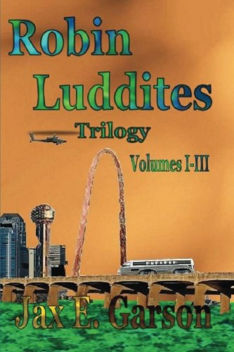 9781517498450: Robin Luddites Trilogy
