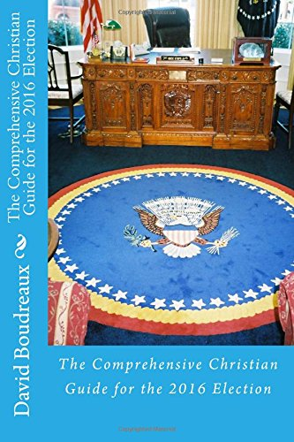 9781517498467: The Comprehensive Christian Guide for the 2016 Election