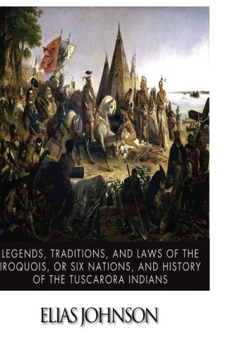 9781517498870: Legends, Traditions, and Laws of the Iroquois, or Six Nations, and History of the Tuscarora Indians