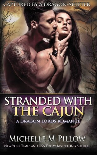 9781517499419: Stranded with the Cajun: A Dragon Lords Story (Captured by a Dragon-Shifter)