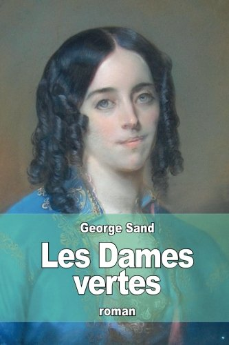9781517500290: Les Dames vertes (French Edition)