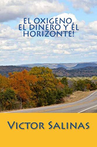 9781517501761: El Oxigeno, el Dinero y el Horizonte! (Spanish Edition)