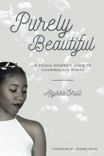 9781517503253: Purely Beautiful: A Young Woman's Guide to Knowing Her Worth