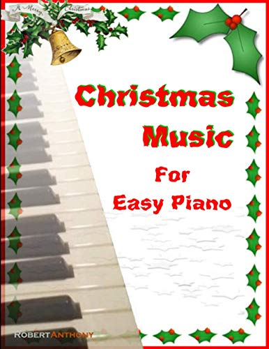 Christmas Music for Easy Piano (Paperback): Dr Robert Anthony