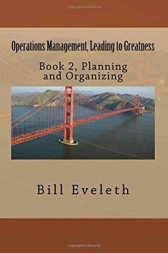 9781517508203: Operations Management, Leading to Greatness: Book 2, Planning and Organizing (Volume 2)
