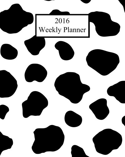 9781517508449: 2016 Weekly Planner: Cow Print! Plan Your Year!
