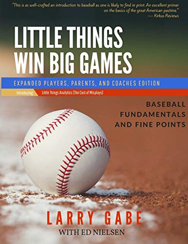 9781517508876: Little Things Win Big Games: Baseball Fundamentals and Fine Points