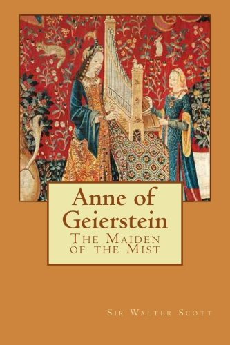 9781517509255: Anne of Geierstein: The Maiden of the Mist