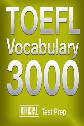9781517510671: Official TOEFL Vocabulary 3000 : Become a True Master of TOEFL Vocabulary!