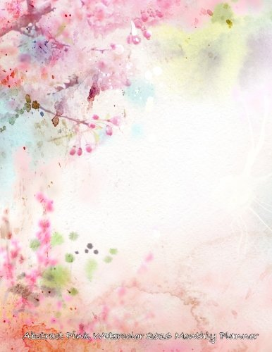 Abstract Pink Watercolor 2016 Monthly Planner: Laura's Cute Planners