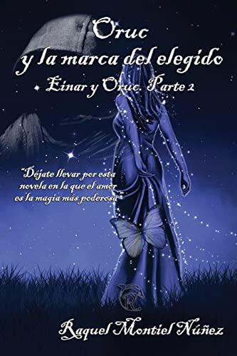 9781517511296: Oruc y la marca del elegido: Einar y Oruc. Parte 2 (Volume 2) (Spanish Edition)