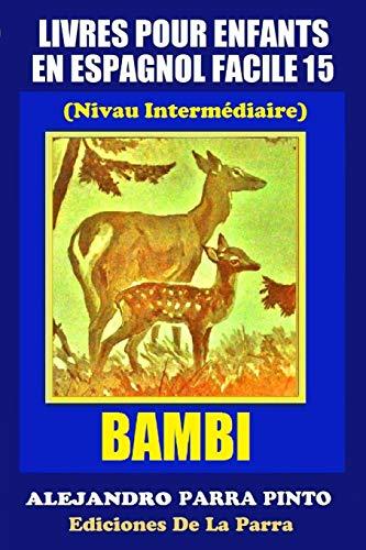 9781517512101: Livres Pour Enfants En Espagnol Facile 15: Bambi