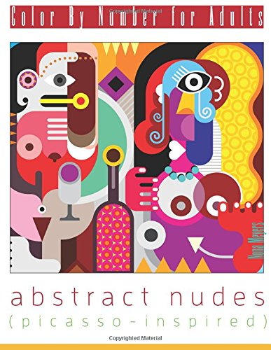 9781517512941: Color By Number For Adults: Abstract Nudes (Picasso-Inspired)