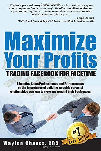 Maximize Your Profits: Trading Facebook for Facetime: Chavez CRS, Waylon