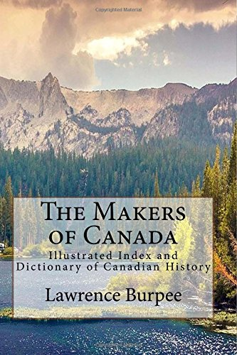 9781517517038: The Makers of Canada: Illustrated Index and Dictionary of Canadian History