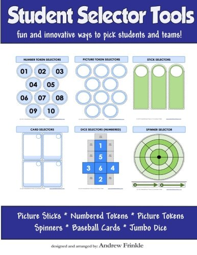 9781517517434: Student Selector Tools: Fun and Innovative ways to pick students and teams (Classroom Tools) (Volume 6)