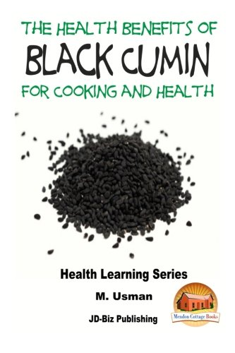 9781517517625: Health Benefits of Black Cumin For Cooking and Health