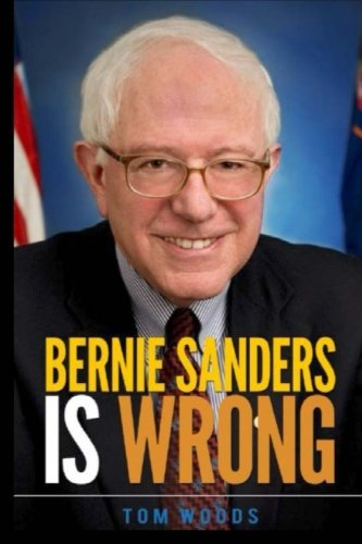 9781517517960: Bernie Sanders Is Wrong