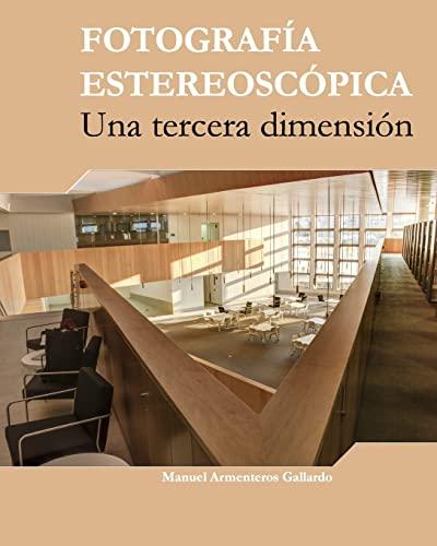 9781517518264: Fotografia estereoscópica: Una tercera dimension (Spanish Edition)