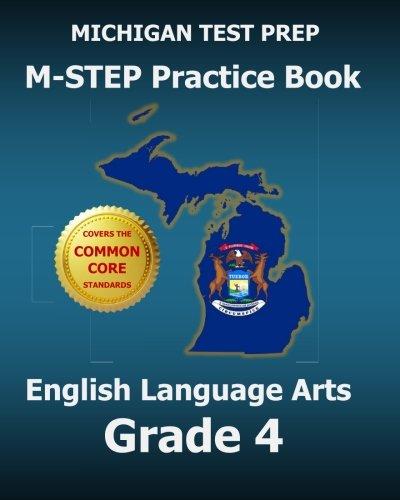 MICHIGAN TEST PREP M-STEP Practice Book English Language Arts Grade 4: Covers the Common Core State...