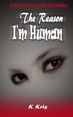 9781517519216: The Reason I'm Human: A story on human needs and emotions