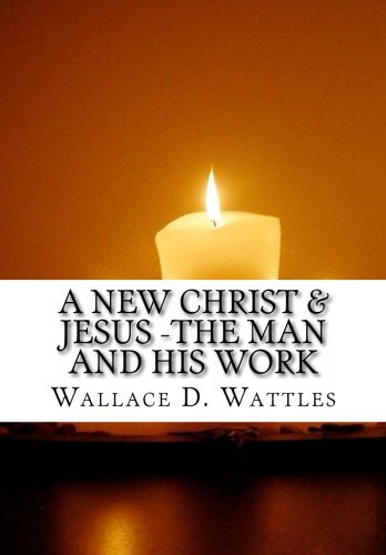 9781517519698: A New Christ & Jesus -The Man and His Work