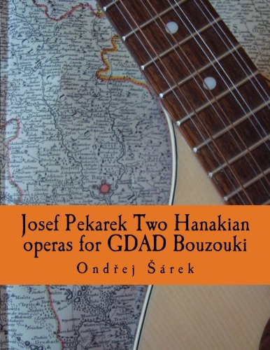 9781517520045: Josef Pekarek Two Hanakian operas for GDAD Bouzouki