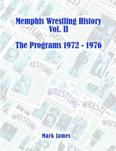 9781517520076: Memphis Wrestling History Vol. II: The Programs 1972 - 1976