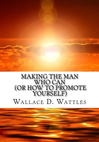 9781517520434: Making the Man Who Can (or How to Promote Yourself)