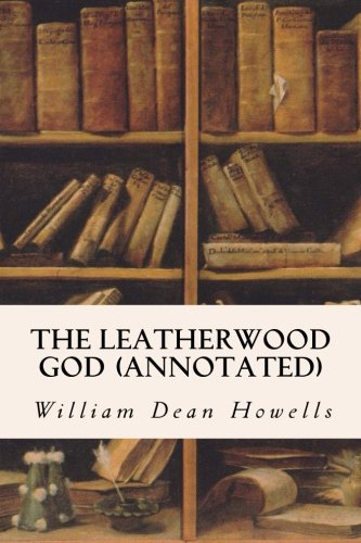 9781517521653: The Leatherwood God (annotated)