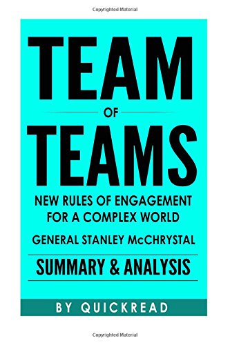 9781517522476: Team of Teams: New Rules of Engagement for a Complex World By General Stanley McChrystal   Summary & Analysis