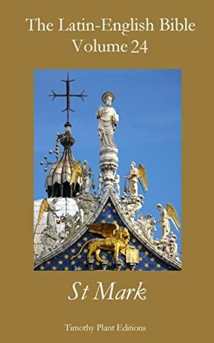 9781517523695: The Latin-English Bible - Vol 24: St Mark