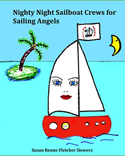 9781517524340: Sailing Angels Crew on Nighty Night Sailboat
