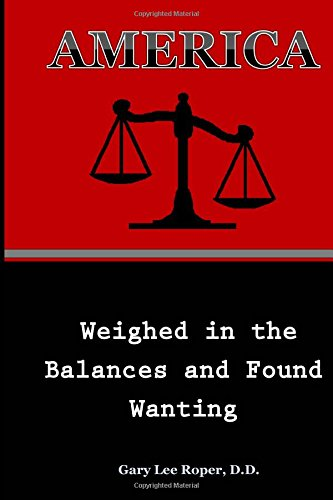 9781517524753: America, Weighed in the Balances and Found Wanting