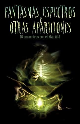 Fantasmas, Espectros y Otras Apariciones: Dieciseis Encuentros: VV Aa, La
