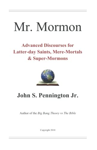 9781517526092: Mr. Mormon: Advanced Discourses for Latter-day Saints, Mere-Mortals & Super-Mormons