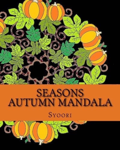 9781517527778: Seasons Autumn Mandala: coloring adult book (Adult Coloring Mandala) (Volume 1)