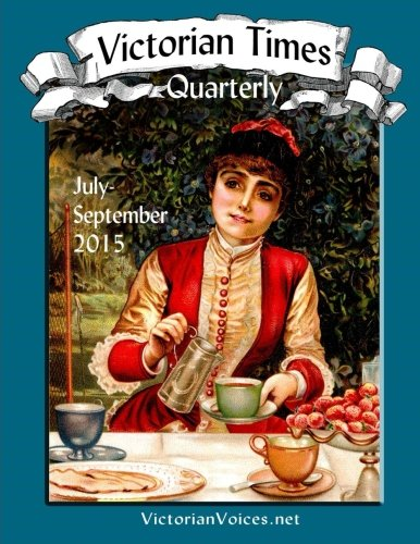 9781517528645: Victorian Times Quarterly: Volume 1 No. 1