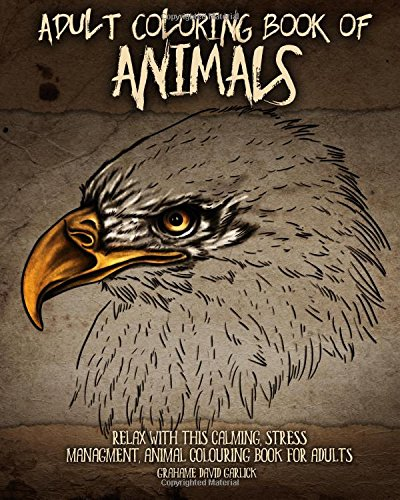 9781517529147: Adult Coloring Book of Animals: Relax with this Calming, Stress Managment, Animal Colouring Book for Adults