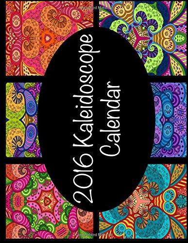 9781517529598: 2016 Kaleidoscope Calendar