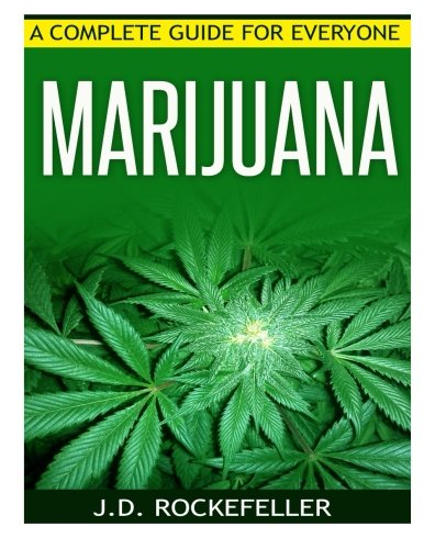 9781517530945: Marijuana: A Complete Guide for Everyone
