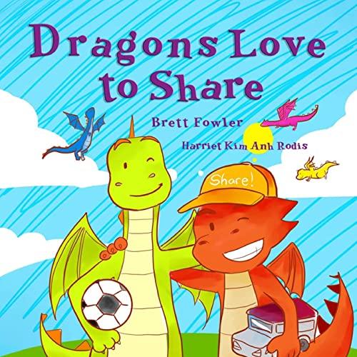 Dragons Love to Share (Paperback): Brett Fowler