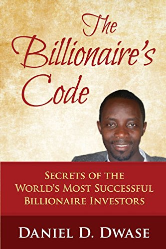 9781517533250: The Billionaire's Code: Secrets of the World's Most Successful Billionaire Investors